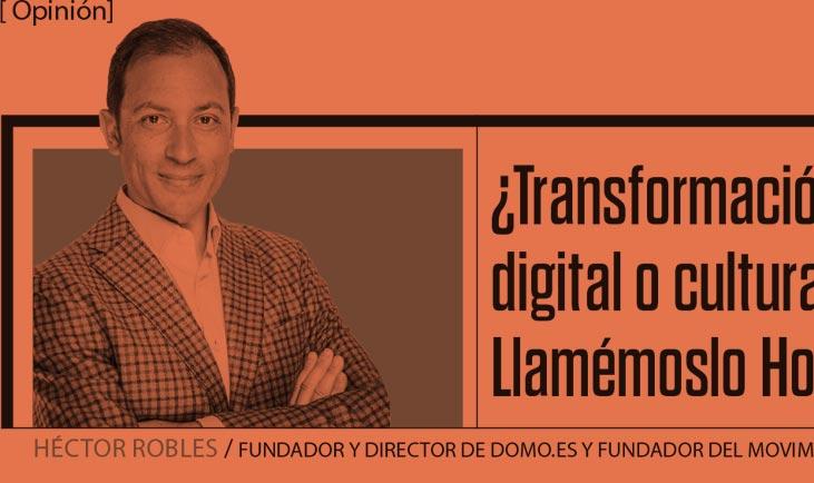 Entrevista Héctor Robles revista Emprendedores - Transformación Digital o Cultural