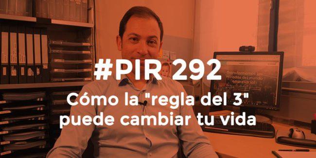 La regla del 3 puede cambiar tu vida - Innovación real Héctor Robles